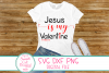 Jesus Is My Valentine SVG,Valentine SVG, Jesus SVG Christian example image 2