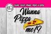 Pun jokes - Pizza svg - Wanna pizza me - humor - teen boy example image 1
