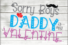 Sorry Ladies Svg - Sorry Boys Svg - Mommy is my Valentine - example image 5