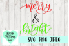 Merry & Bright SVG, Hand lettered Design, Christmas example image 1