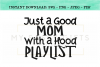 Just A Good Mom With A Hood Playlist SVG example image 1