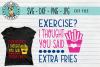 Exercise Thought You Said Extra Fries - SVG cut file example image 1