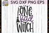 One Bad Witch SVG DXF PNG EPS Cutting Files example image 1