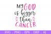 SALE! My God is bigger than cancer svg, breast cancer svg example image 2