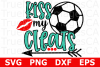 Kiss My Cleats Soccer - A Sports SVG Cut File example image 2