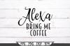 Alexa Bring Me Coffee SVG example image 2