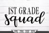 1st Grade Squad for First Grader SVG example image 2