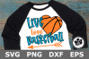 Live Love Basketball Heart - A Sports SVG Cut File example image 1