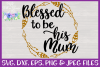 Blessed to be His Mum| Mom Cut File example image 3