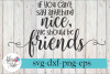 If You Can't Say Anything Nice Friends SVG Cutting Files example image 1