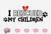 I Rescued My Children - A Dog Lover's SVG example image 1