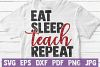 Eat Sleep Teach Repeat SVG Cut File | commercial use example image 2