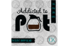Coffee SVG, Addicted to Pot SVG, Funny SVG, Coffee Mug SVG example image 1