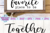 Together is my Favorite Place to Be SVG example image 4