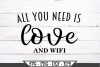 All You Need Is Love And Wifi SVG example image 2