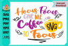 Hocus pocus Give me Coffee to Focus example image 1