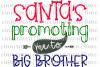 Christmas SVG - Santa's Promoting me to Big Brother example image 1