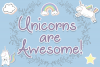 Unicorns Are Awesome example image 1