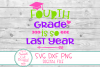 Last Day Of School SVG,DXF, Fourth Grade Is So Last Year SVG example image 2