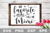My Favorite People Call Me Mimi - A family SVG Cut File example image 2