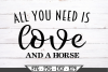 All You Need Is Love And A Horse SVG example image 2