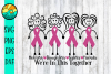 We're In This Together - Cancer Ribbon Girls - SVG PNG DXF E example image 1