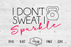 I Don't Sweat I Sparkle - A Fitness SVG Cut File example image 2