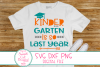 Kindergarten Is So Last Year SVG, DXF, Last Day Of School example image 1