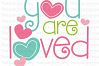 You Are Loved SVG Cut File and Clipart example image 2