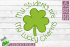My Students are my Lucky Charms - St Patrick's Day SVG File example image 2