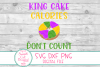 King Cake Calories Don't Count SVG, Mardi Gras SVG, DXF, PNG example image 2