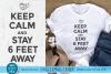 Keep Calm and Stay 6 feet away - a coronavirus svg file example image 1