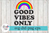 Good Vibes Only Rainbow Vintage SVG Cutting Files example image 1
