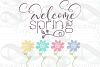 Welcome Spring Flowers svg, Easter Flowers svg, Spring svg example image 3