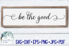 Be The Good | Wood Sign SVG Cut File example image 1