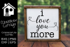 I Love You More Design example image 1