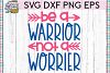 Be A Warrior SVG DXF PNG EPS Cutting Files example image 1