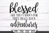 Blessed Are The Curious For They Shall Have Adventures SVG example image 2
