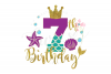 My 7th Birthday Mermaid SVG | Mermaid SVG | Mermaid Birthday example image 1