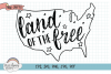 Land of the Free - Forth of July - Patriotic SVG Cut File example image 1