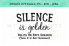 Silence Is Golden Unless You Have Children Funny Mom SVG example image 1