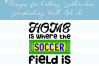 Home Where the Soccer Field Is - A Soccer SVG example image 5