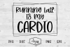 Running Late Is My Cardio example image 2