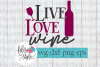 Live Love Wine SVG Cutting Files example image 1