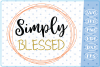 Simply Blessed SVG Cutting Files Svg Cricut SVG Files SVG example image 1
