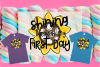 Shining Through My First Day Sublimation PNG example image 1