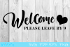 Welcome To Our Home - SVG Cut File - Please Leave By 9 SVG example image 1