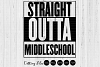 Straight outta middleschool|SVG Cutting files|Commercial use example image 1