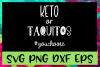 Keto Or Taquitos SVG PNG DXF & EPS Design File example image 1
