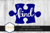 Be Kind SVG PNG DXF Hand Lettered Austism Awareness Puzzle example image 1